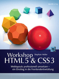 Workshop HTML5 & CSS3: Moderne Weblayouts mit HTML und CSS professionell umsetzen
